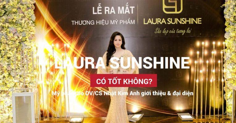 Mỹ phẩm Laura Sunshine của Nhật Kim Anh có tốt không?