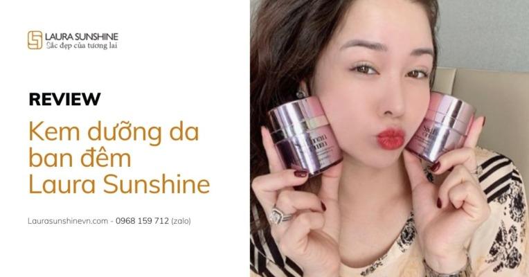 Review kem dưỡng da ban đêm Laura Sunshine Nhật Kim Anh