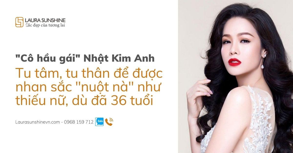 Nhật Kim Anh tu tâm để được nhan sắc nuột nà